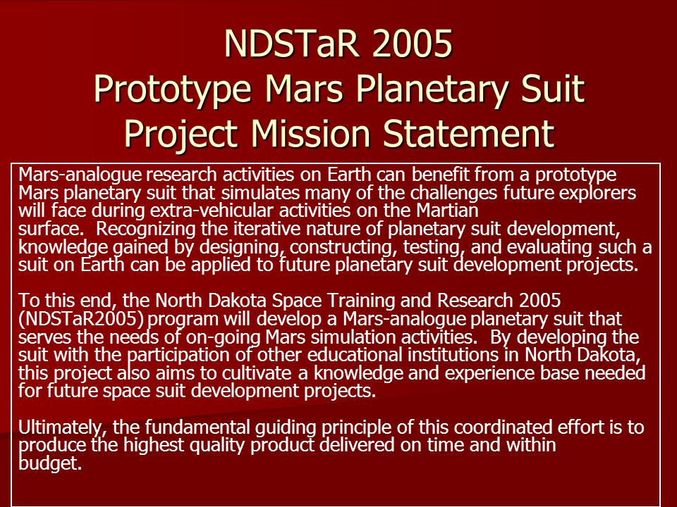 NDSTaR 2005 Prototype Mars Planetary Suit Project Mission Statement Mars-analogue research activities on Earth can benefit from a prototype Mars plane