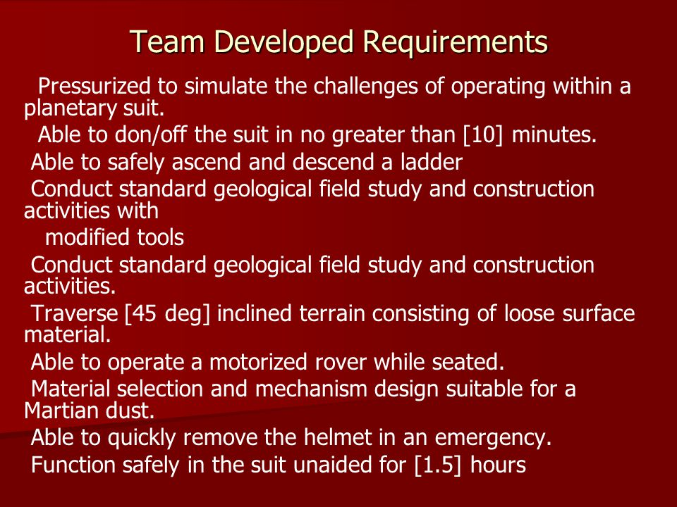 More Team Developed Requirements Re-supply of suit consumables in less than [5] minutes.