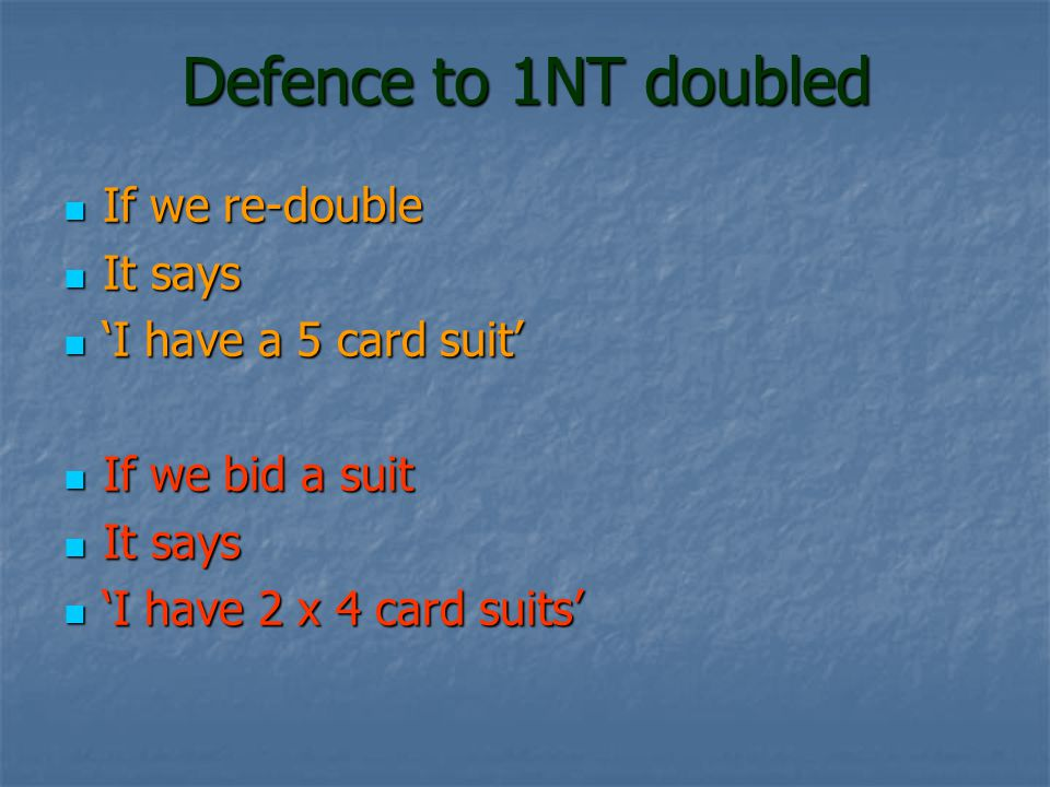 Defence to 1NT doubled Partner opens 1NT Partner opens 1NT RHO doubles RHO doubles What do we bid.