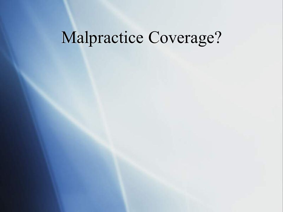 Malpractice Coverage