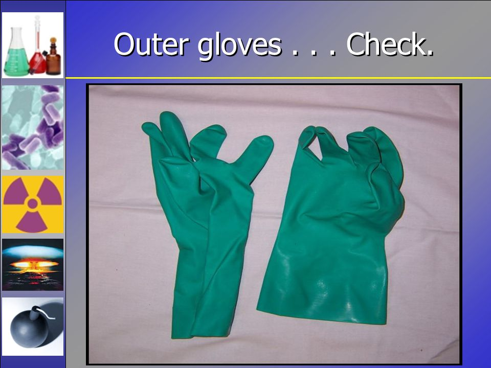 Outer gloves... Check.