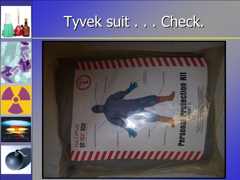 Tyvek suit... Check.
