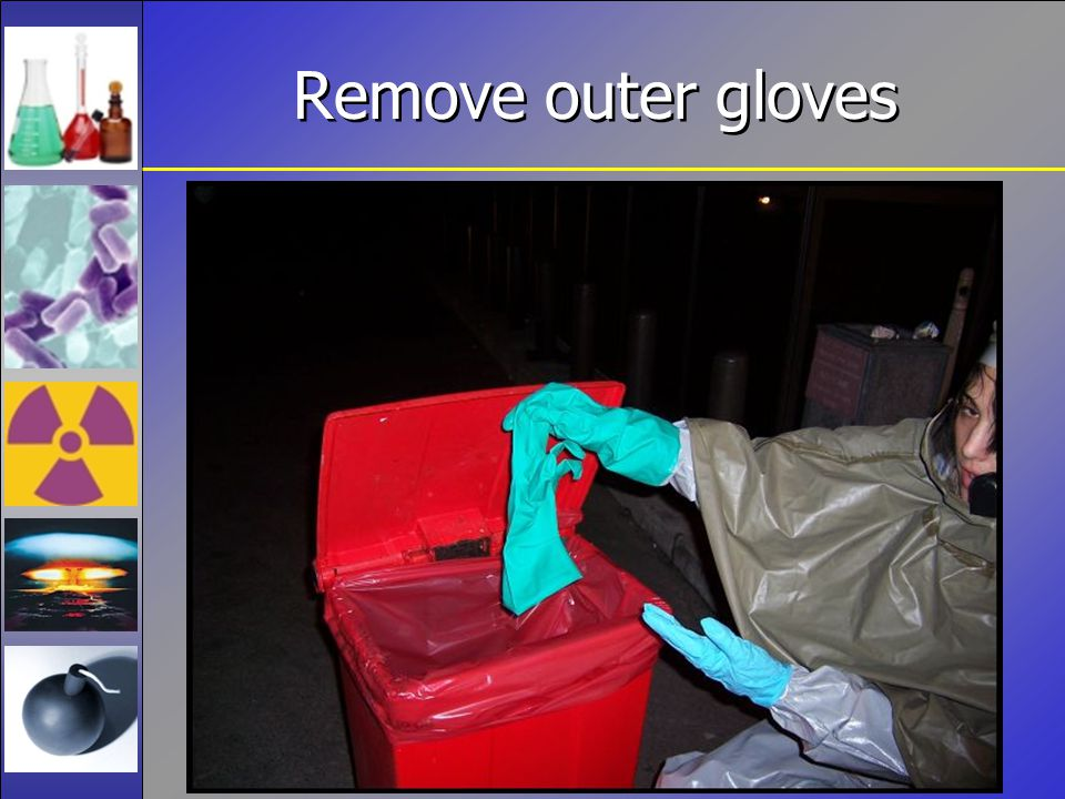 Remove outer gloves