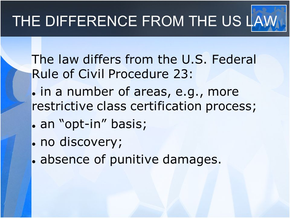 THE DIFFERENCE FROM THE US LAW The law differs from the U.S.