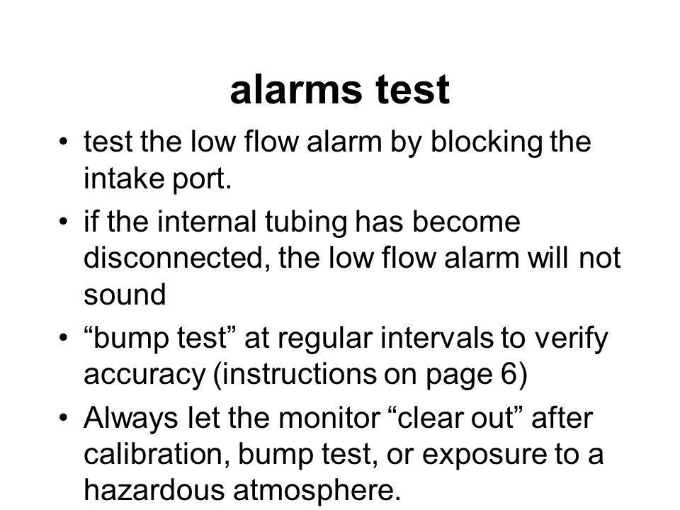 alarms test test the low flow alarm by blocking the intake port.
