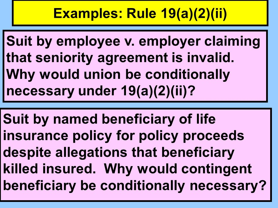 Examples: Rule 19(a)(2)(ii) Suit by employee v.