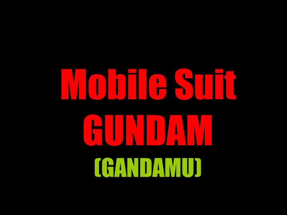 Mobile Suit GUNDAM (GANDAMU)