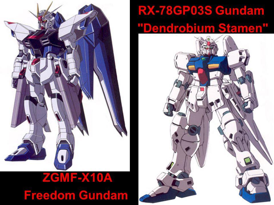 RX-78GP03S Gundam Dendrobium Stamen ZGMF-X10A Freedom Gundam