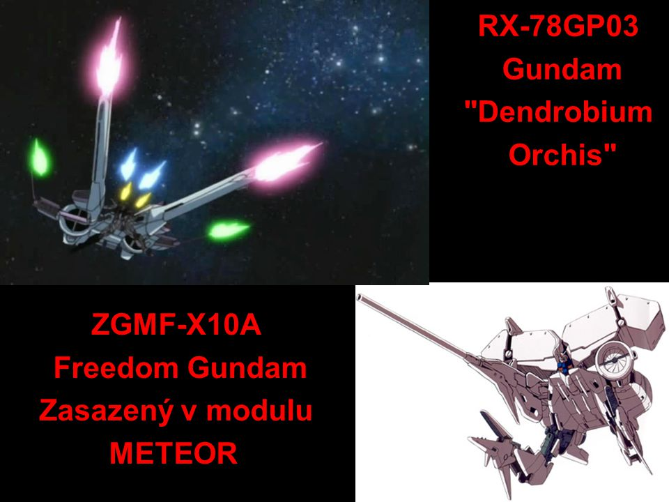 ZGMF-X10A Freedom Gundam Zasazený v modulu METEOR RX-78GP03 Gundam Dendrobium Orchis