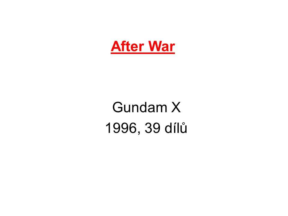 After War Gundam X 1996, 39 dílů