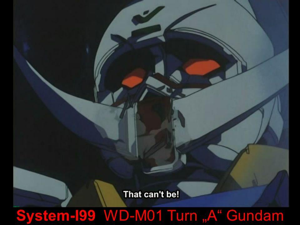 System-I99 WD-M01 Turn A Gundam