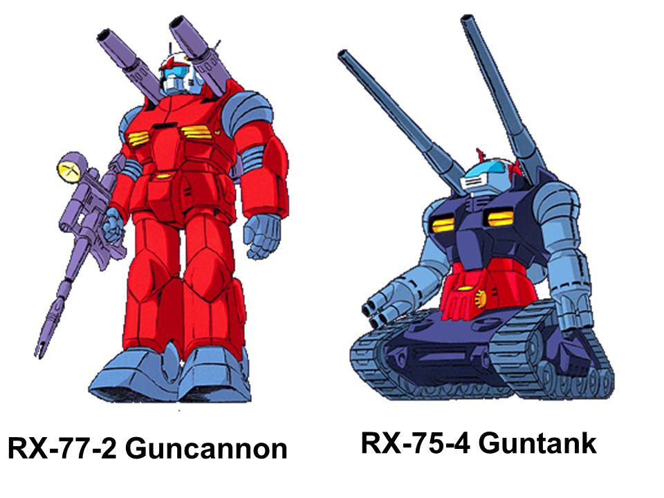 RX-77-2 Guncannon RX-75-4 Guntank