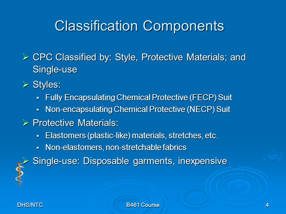 DHS/NTCB461 Course4 Classification Components CPC Classified by: Style, Protective Materials; and Single-use CPC Classified by: Style, Protective Mate