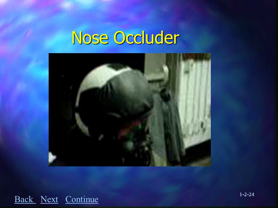 1-2-24 Nose Occluder Back Back Next ContinueNextContinue