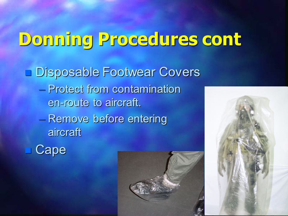 1-2-31 n Disposable Footwear Covers –Protect from contamination en-route to aircraft.