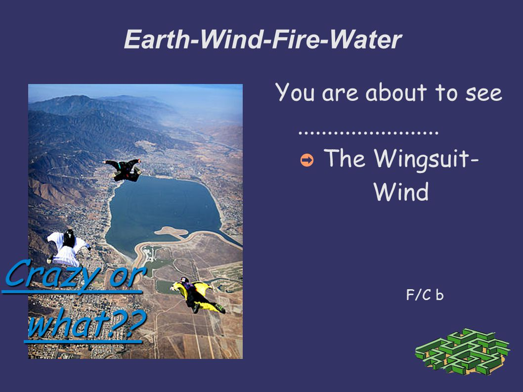 Crazy or what . Earth-Wind-Fire-Water You are about to see........................