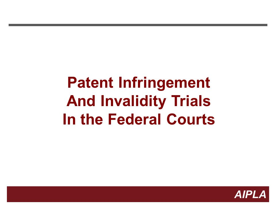 4 4 AIPLA Firm Logo Patent Litigation in the Federal Courts 35 U.S.C.