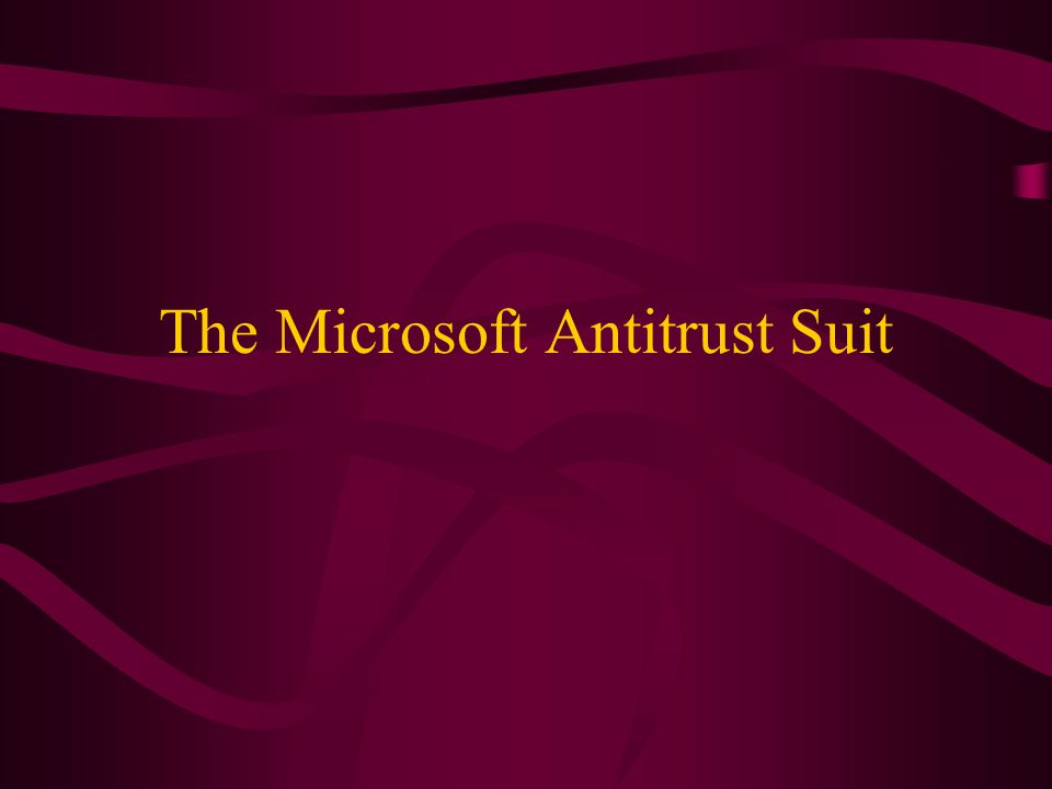 The Microsoft Antitrust Suit