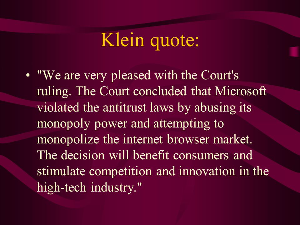 Klein quote: We are very pleased with the Court s ruling.
