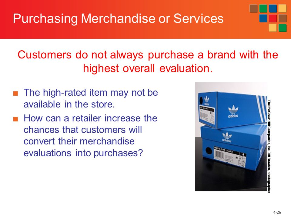 4-26 Purchasing Merchandise or Services The high-rated item may not be available in the store.