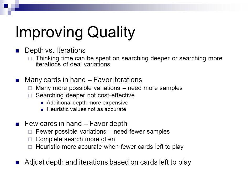 Improving Quality Depth vs.