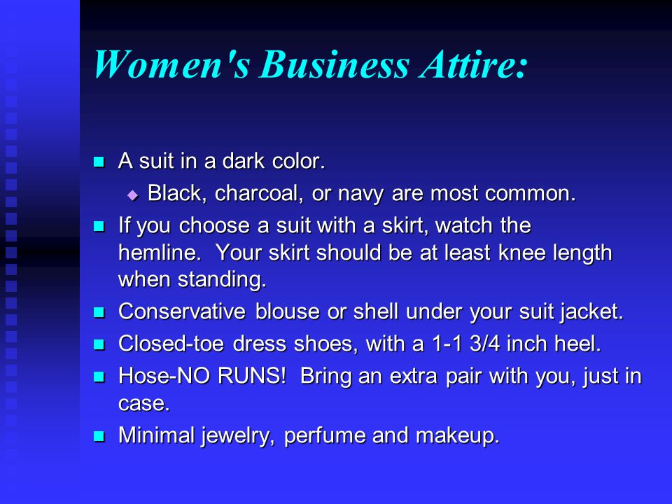 Women s Business Attire: A suit in a dark color. A suit in a dark color.