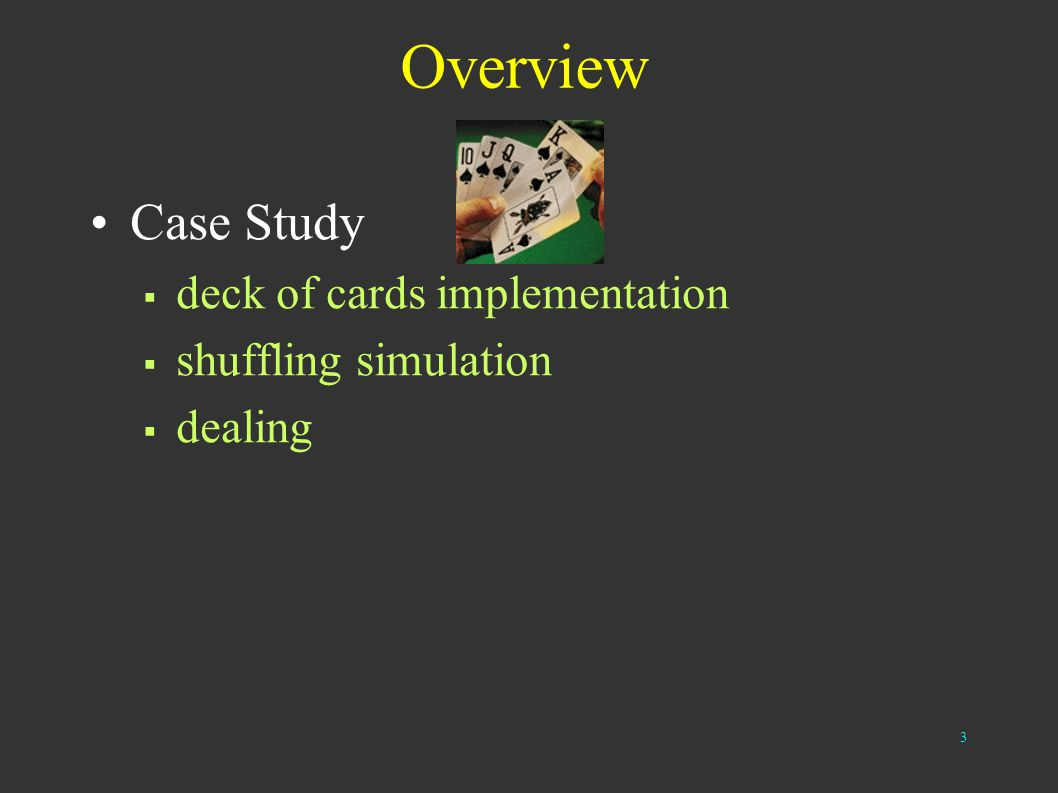 3 Overview Case Study deck of cards implementation shuffling simulation dealing