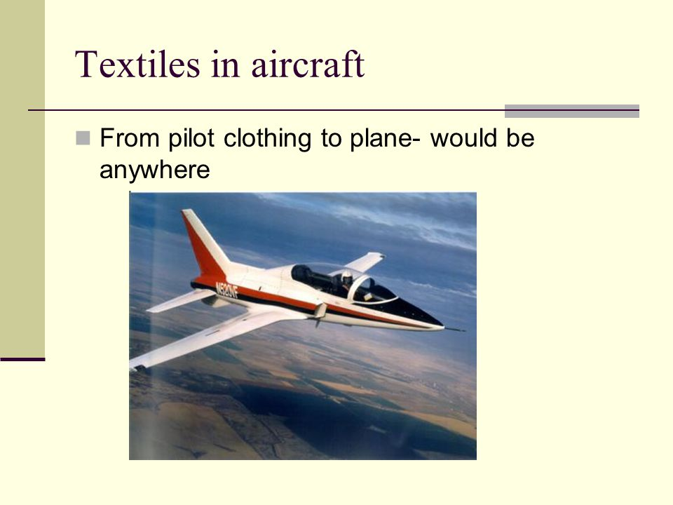 Textiles in aircraft From pilot clothing to plane- would be anywhere