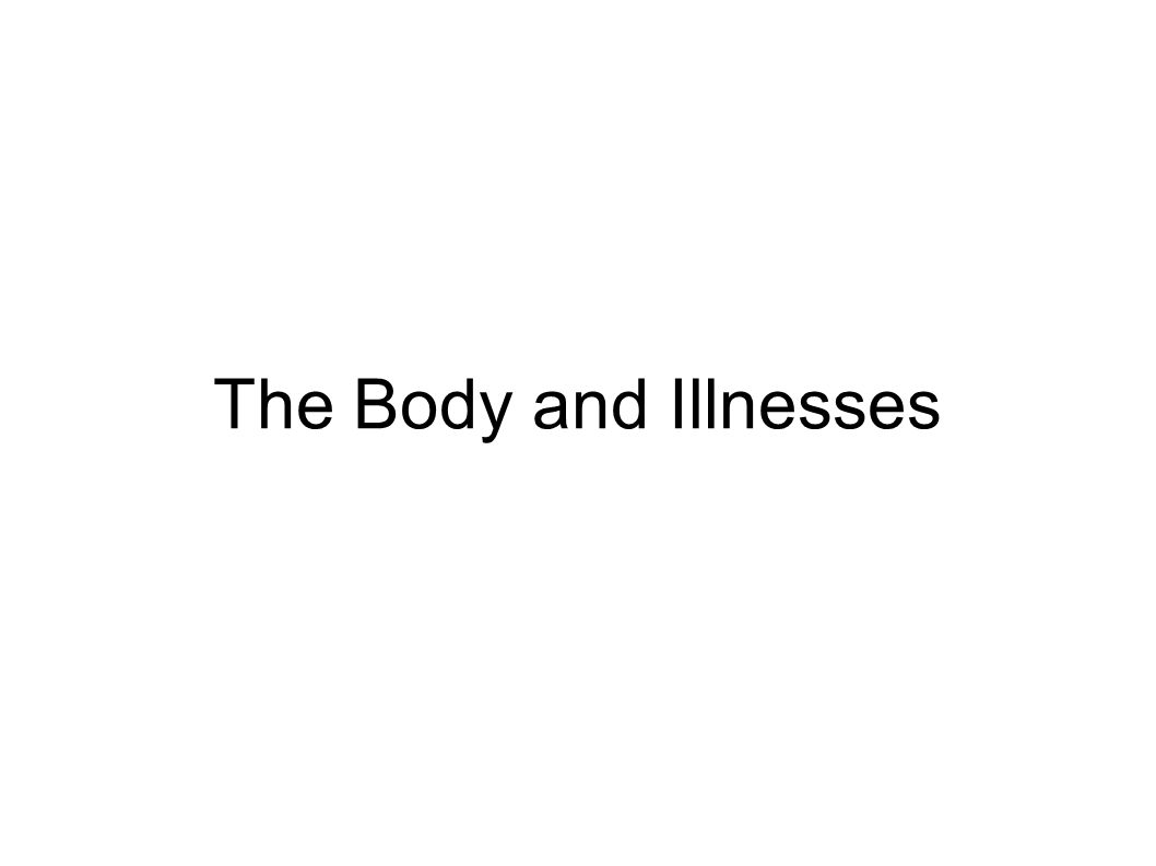 The Body and Illnesses