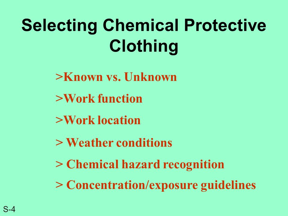 S-4 Selecting Chemical Protective Clothing >Known vs.