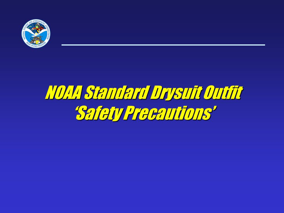 NOAA Standard Drysuit Outfit Safety Precautions
