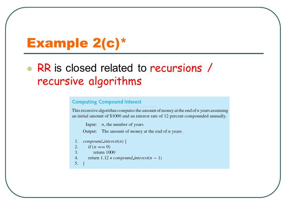 Example 2(c)* RR is closed related to recursions / recursive algorithms