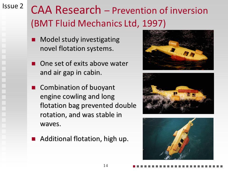 CAA Research – Prevention of inversion (BMT Fluid Mechanics Ltd, 1997) Model study investigating novel flotation systems.