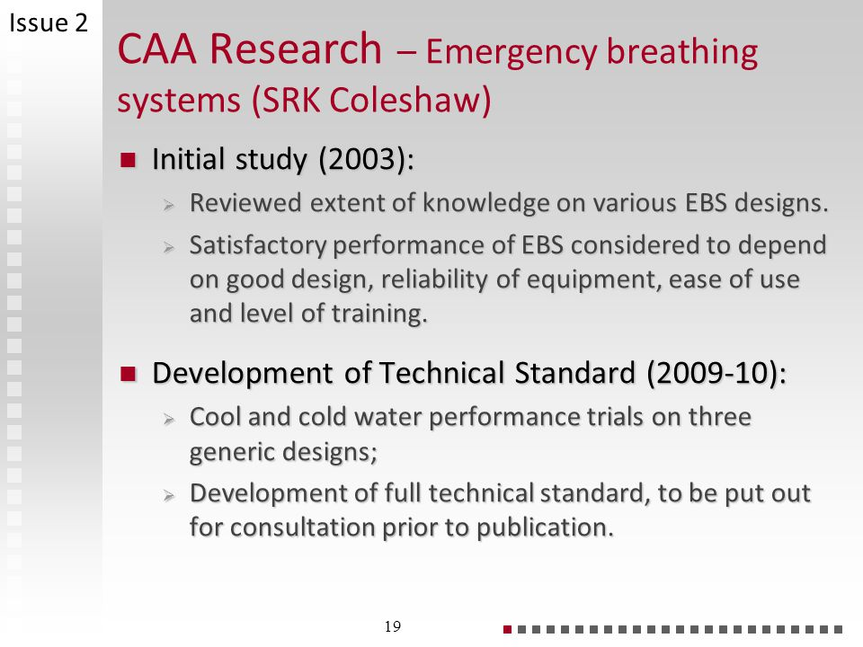 CAA Research – Emergency breathing systems (SRK Coleshaw) Initial study (2003): Initial study (2003): Reviewed extent of knowledge on various EBS designs.