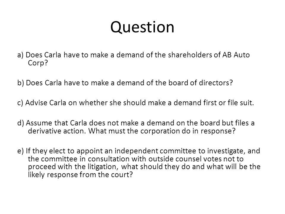 Question a) Does Carla have to make a demand of the shareholders of AB Auto Corp.
