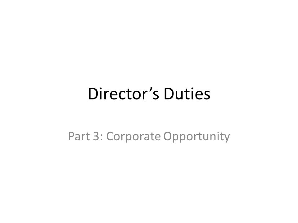 Directors Duties Part 3: Corporate Opportunity