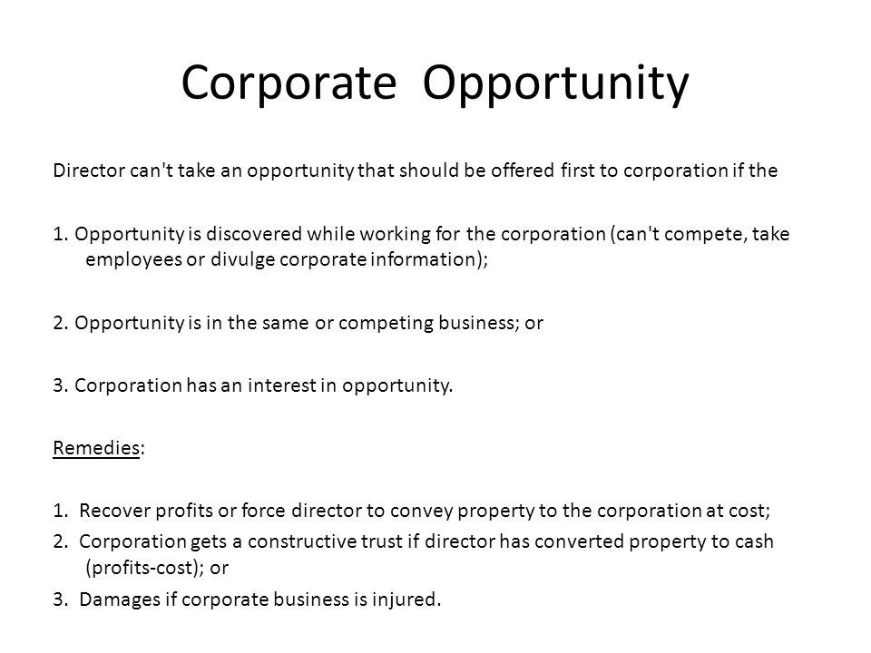 Corporate Opportunity Director can't take an opportunity that should be offered first to corporation if the 1. Opportunity is discovered while working
