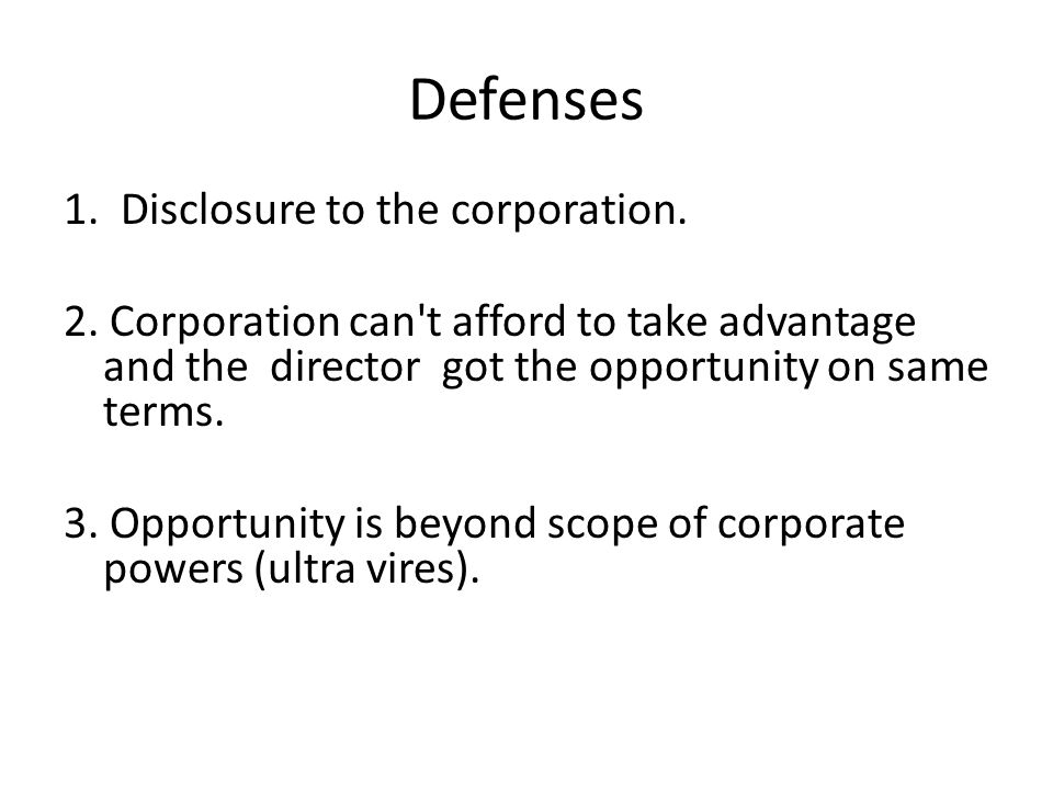 Defenses 1. Disclosure to the corporation. 2.