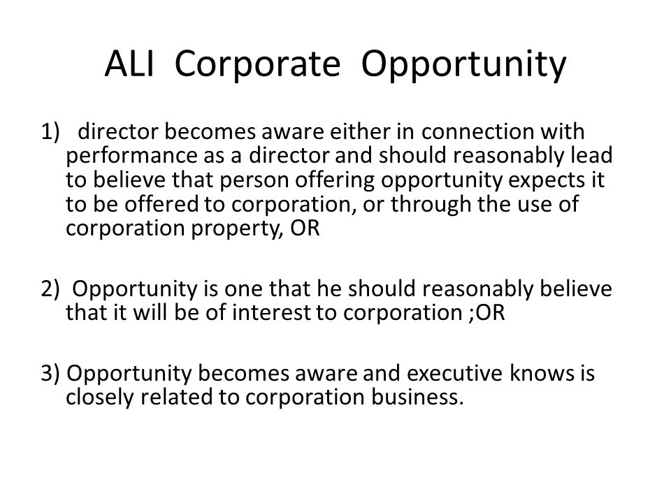 ALI Corporate Opportunity 1) director becomes aware either in connection with performance as a director and should reasonably lead to believe that per