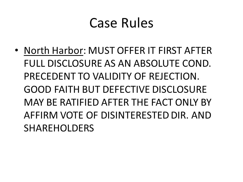 Case Rules North Harbor: MUST OFFER IT FIRST AFTER FULL DISCLOSURE AS AN ABSOLUTE COND. PRECEDENT TO VALIDITY OF REJECTION. GOOD FAITH BUT DEFECTIVE D