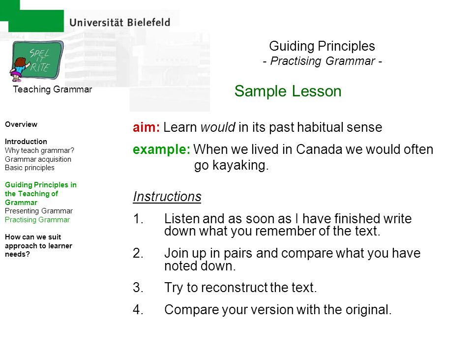 aim: Learn would in its past habitual sense example: When we lived in Canada we would often go kayaking. Instructions 1.Listen and as soon as I have f