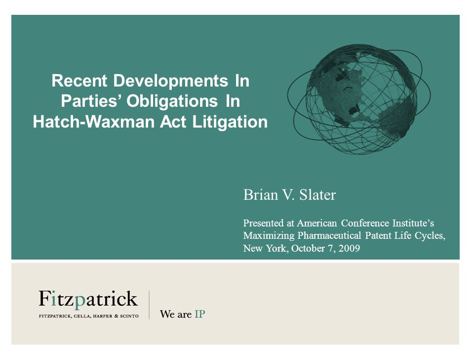 Recent Developments In Parties Obligations In Hatch-Waxman Act Litigation Brian V.