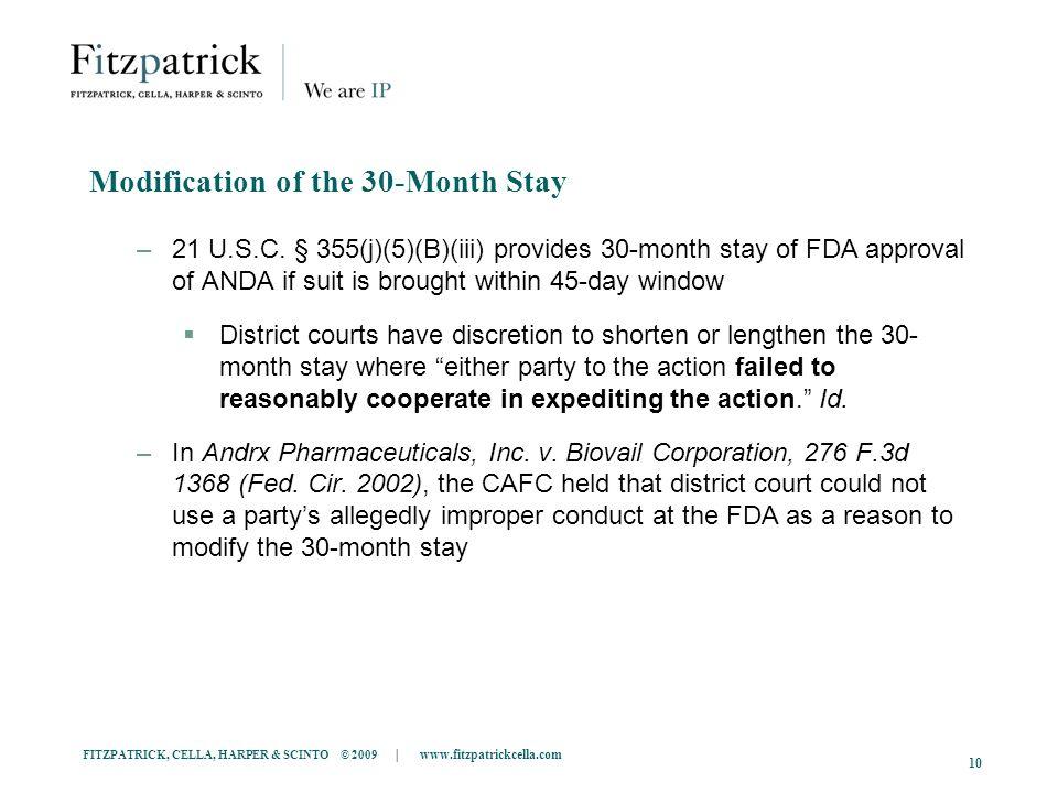 FITZPATRICK, CELLA, HARPER & SCINTO © 2009 | www.fitzpatrickcella.com 10 Modification of the 30-Month Stay –21 U.S.C.