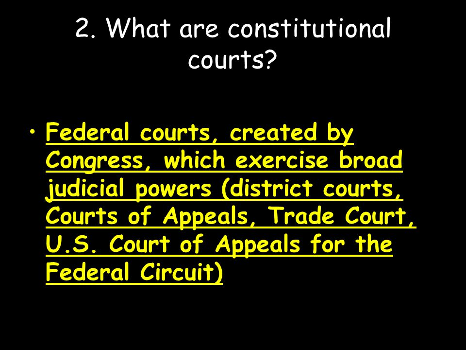 3. What are special courts? Courts with narrow jurisdiction