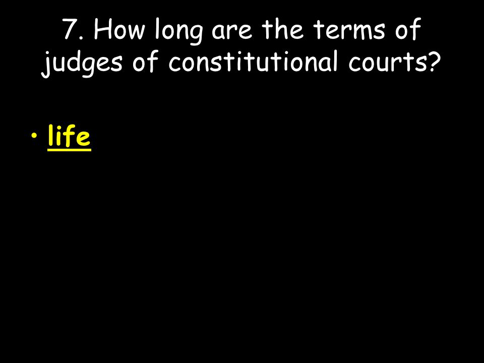8. How long are the terms of judges in special courts? 8-15 years