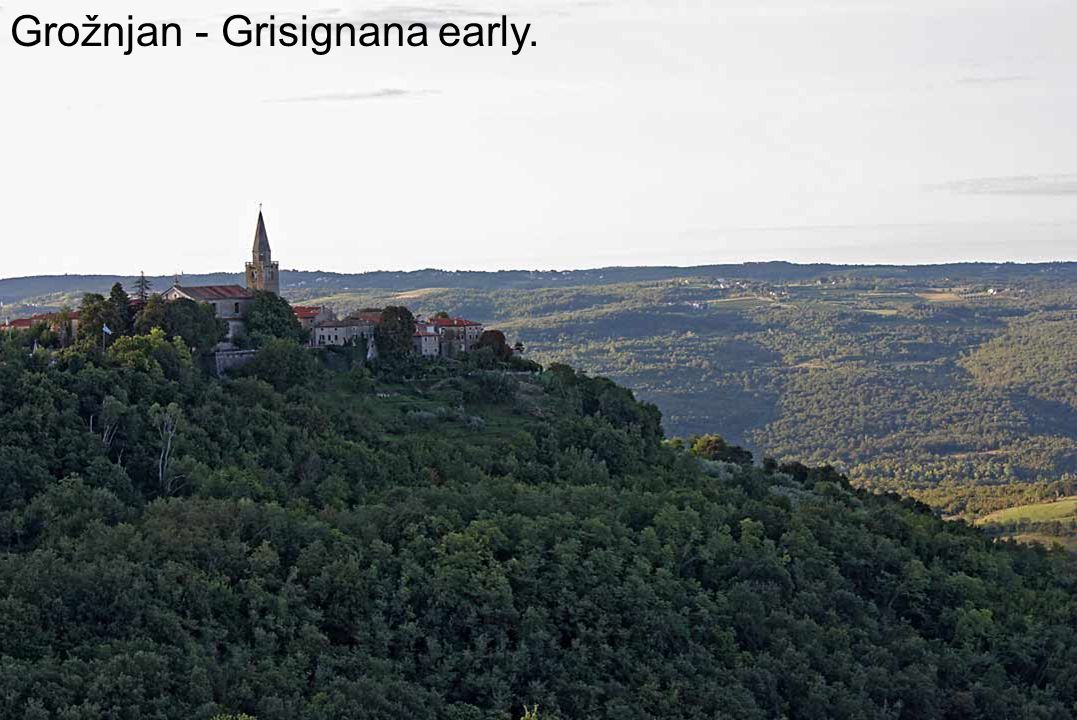 Grožnjan - Grisignana In Istria, for centuries fought for supremacy Histris, Illyrians, Celts, Greeks, Romans, Ostrogoths, Longobardi, Franks, Germans, Slavs, Italians...