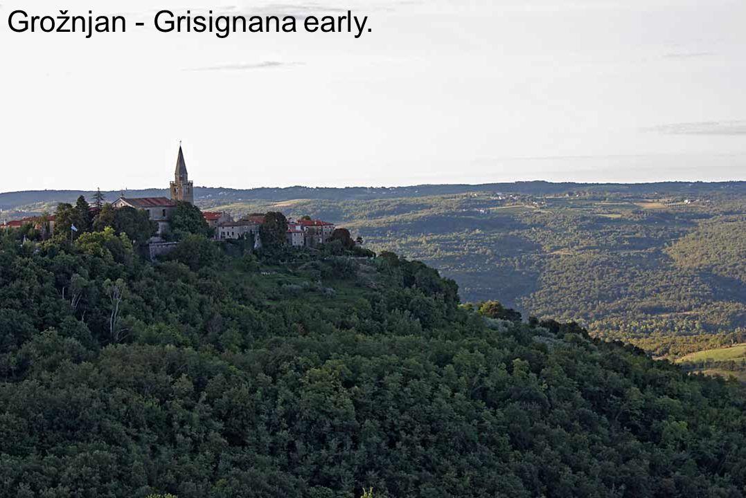 Grožnjan - Grisignana In Istria, for centuries fought for supremacy Histris, Illyrians, Celts, Greeks, Romans, Ostrogoths, Longobardi, Franks, Germans