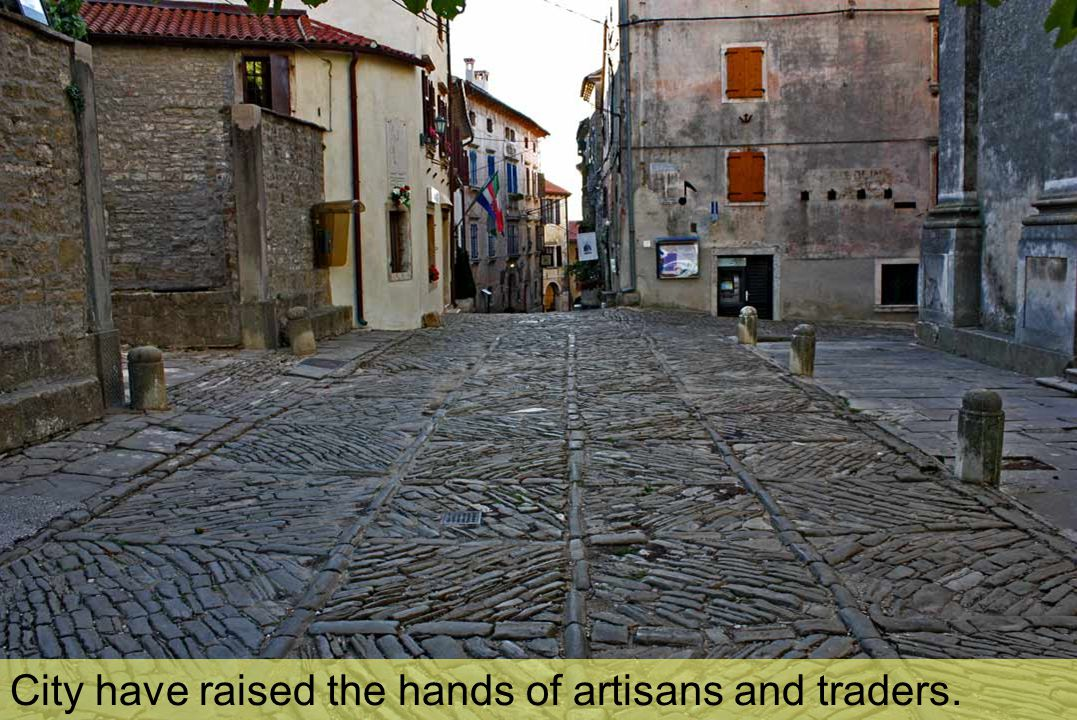 City have raised the hands of artisans and traders.
