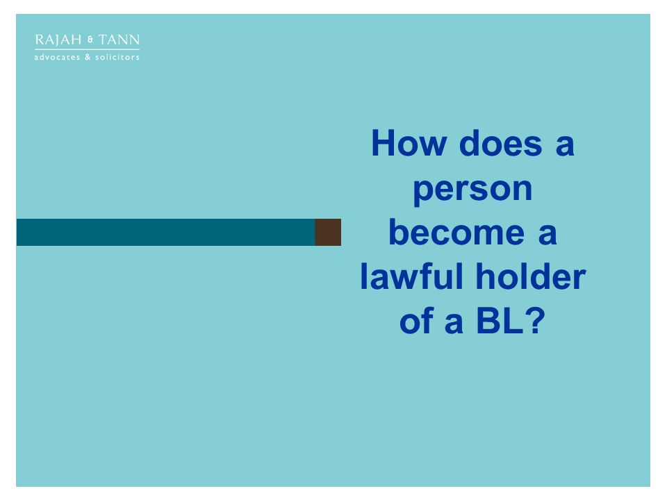 How does a person become a lawful holder of a BL?