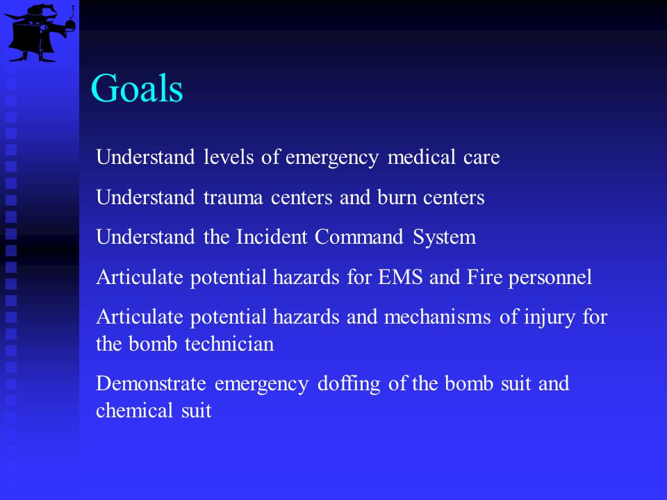 Goals Understand levels of emergency medical care Understand trauma centers and burn centers Understand the Incident Command System Articulate potenti